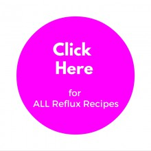 Click here - all reflux recipes button